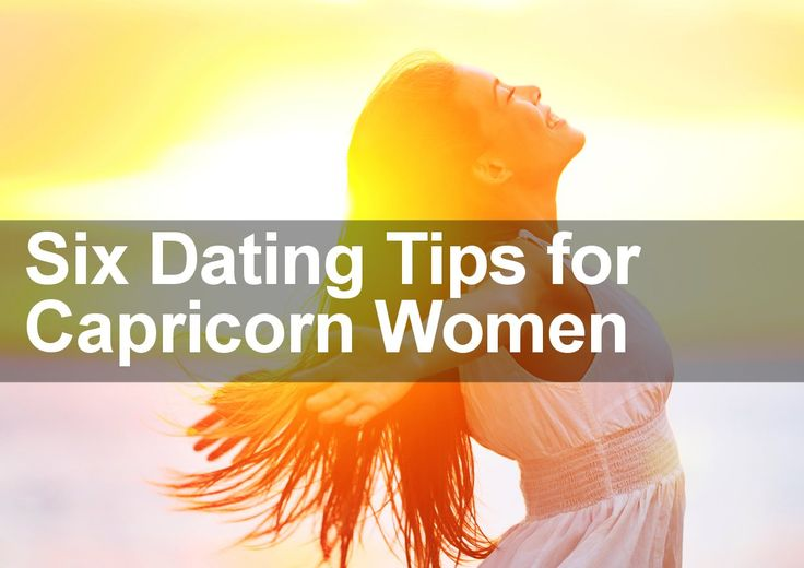 Six Dating Tips for Capricorn Women | Trusted Psychic Mediums