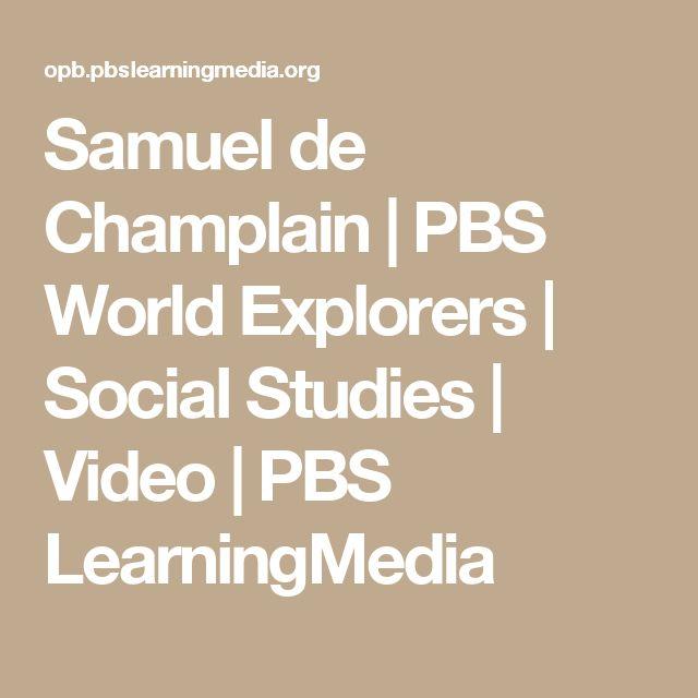 Samuel de Champlain | PBS World Explorers | Social Studies | Video | PBS LearningMedia