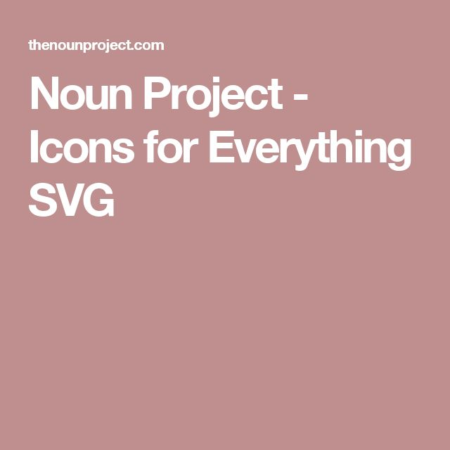 Noun Project - Icons for Everything  SVG
