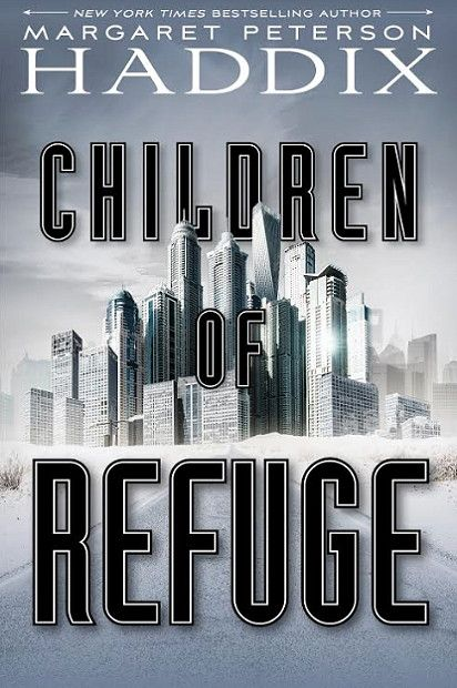 Children of Refuge (Children of Exile #2) by Margaret Peterson Haddix