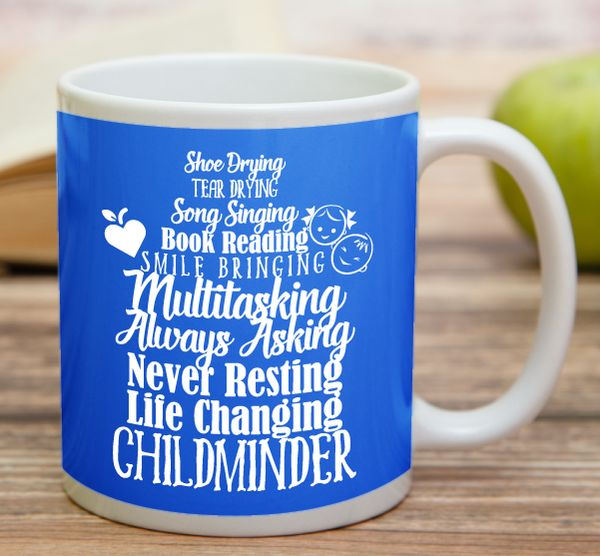 """Childminder""  High quality 11 oz ceramic mugs, microwave and dishwasher safe.  Delivery. All mugs are custom printed within 2-3 working days and delivered within 3-5 working days. Express delivery costs $4.95 for the first item or if buying 2 or more items delivery is FREE!"