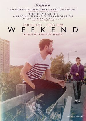 Weekend is a 2011 British romantic drama film directed by Andrew Haigh. It stars Tom Cullen and Chris New as two men who meet and begin a sexual relationship the week before one of them plans to leave the country. The film won much praise after premiering at the SXSW festival in the US, and was a success at the box office in the UK and the US, where it received a limited release.