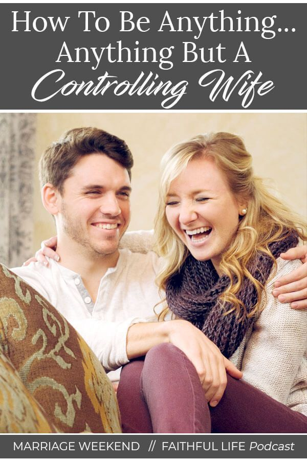 How to Be Anything--Anything But a Controlling Wife