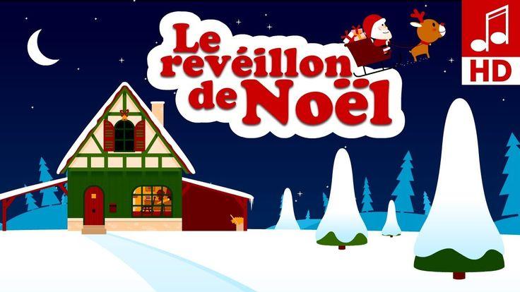 LE RÉVEILLON DE NOEL chanson de noël en français & comptine bébé et comp...