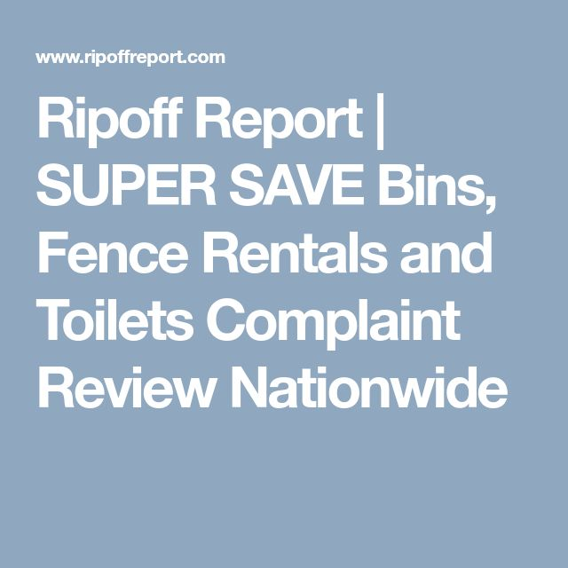 Ripoff Report | SUPER SAVE Bins, Fence Rentals and Toilets Complaint Review Nationwide