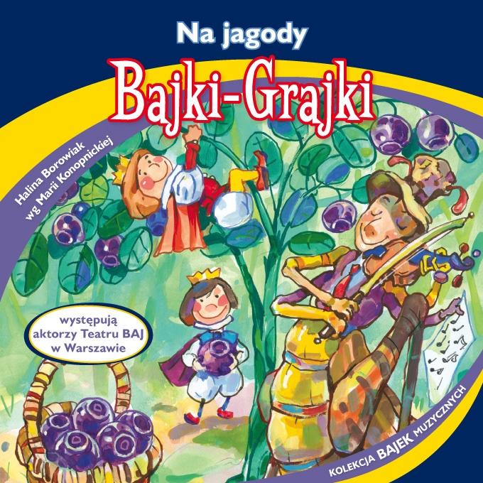 """Bajki-Grajki nr 94 """"Na jagody""""  Ilustracja: Artur Gołębiowski  ww.bajki-grajki.pl"""