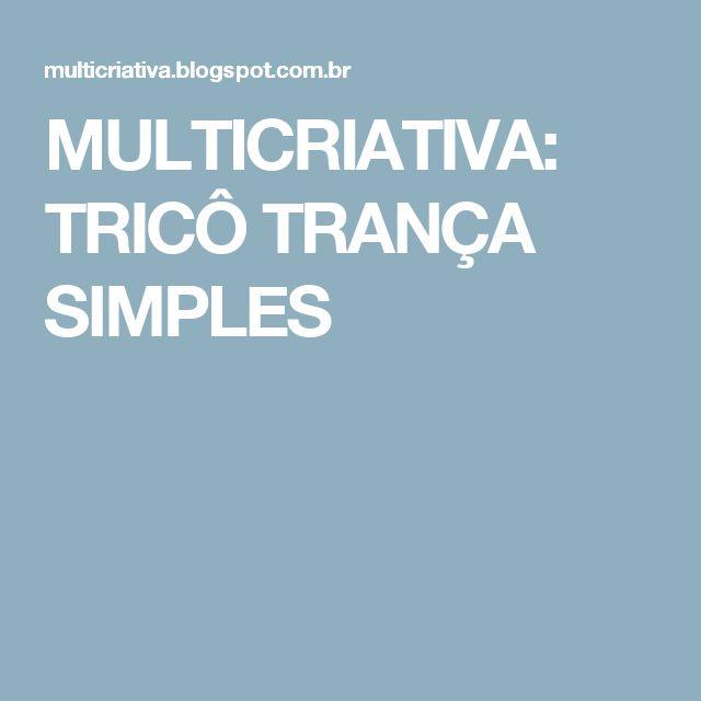 MULTICRIATIVA: TRICÔ TRANÇA SIMPLES