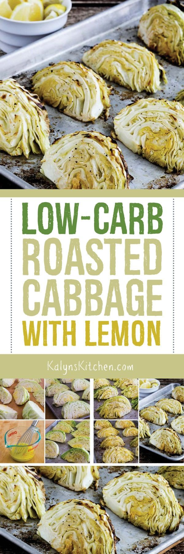 Low-Carb Roasted Cabbage with Lemon is an amazing low-carb side for any kind of protein, and I think this is the perfect side for corned beef! Even if you think you don't like cabbage, this might surprise you, and the recipe is also Keto, gluten-free, dairy-free, Paleo, South Beach Diet friendly, and Vegan. [found on KalynsKitchen.com.] #CabbageRecipe #LowCarbRoastedCabbage #RoastedCabbagewithlemon #LowCarbRoastedCabbagewithLemon #LowCarbCabbageRecipe #CabbageSideDish