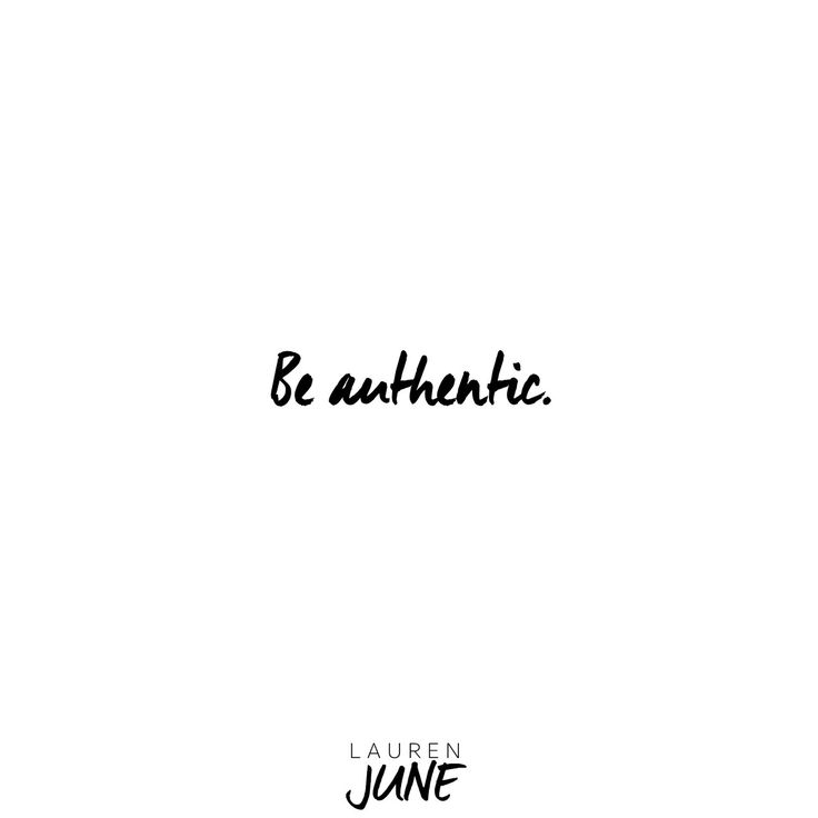 Be authentic. Be YOU.