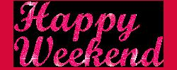 My E-CARD Blog: 4 Happy Weekend GIF Pics .