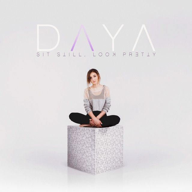 """""""Sit Still Look Pretty"""" by Daya added to Today's Top Hits playlist on Spotify From Album: Sit Still Look Pretty"""