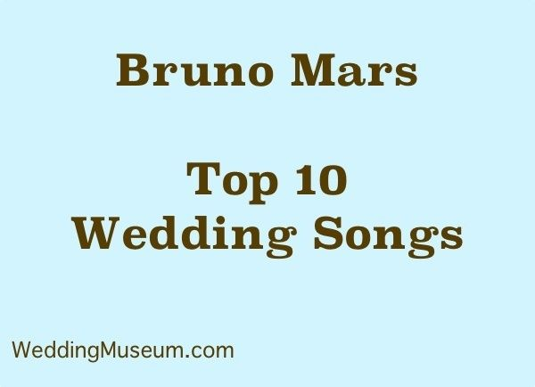 Bruno Mars has been one of the World's most popular artists since 2010. Check out our list of the 10 best Bruno Mars songs for weddings,