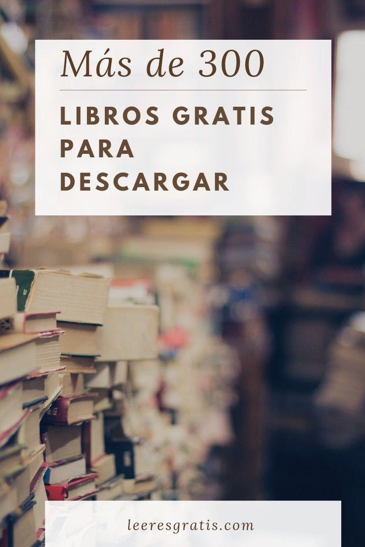 300 Libros Para Descargar Gratis Libros Gratis Epub Como Descargar Libros Gratis Libros Español Gratis
