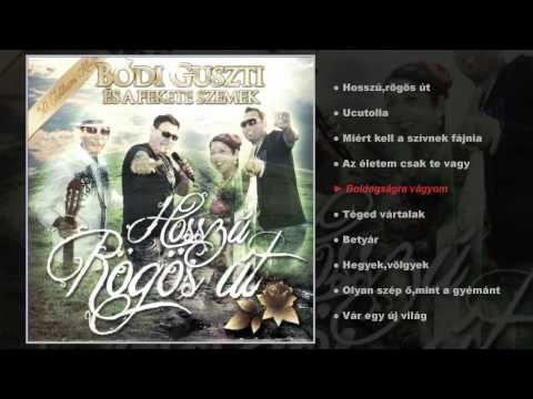 Bódi Guszti és a Fekete szemek - Hosszú,rögös út (teljes album) - YouTube