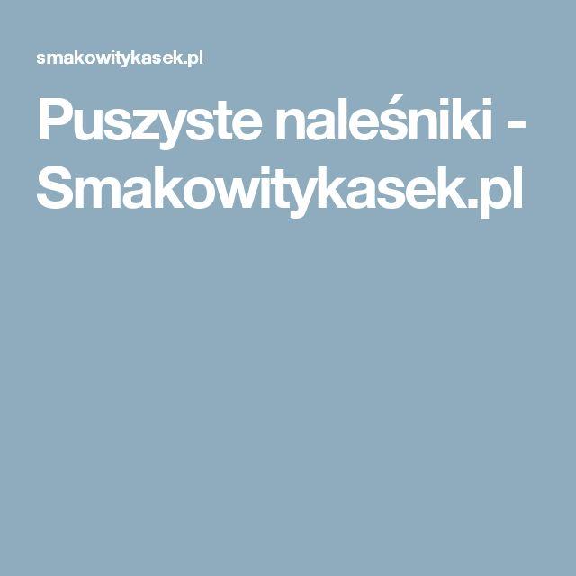 Puszyste naleśniki - Smakowitykasek.pl