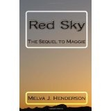 Red Sky: The Sequel to Maggie (Paperback)By Melva Henderson