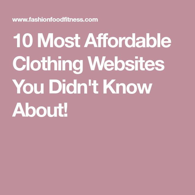 10 Most Affordable Clothing Websites You Didn't Know About!