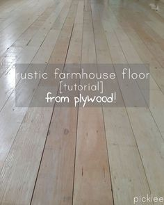 DIY:  How to Create a Rustic Farmhouse Floor on a Budget - using plywood cut into planks, flooring adhesive and a nail gun, the planks were nailed to the subfloor, then covered with a whitewash and sealed with polyurethane. This is durable flooring option - via Picklee