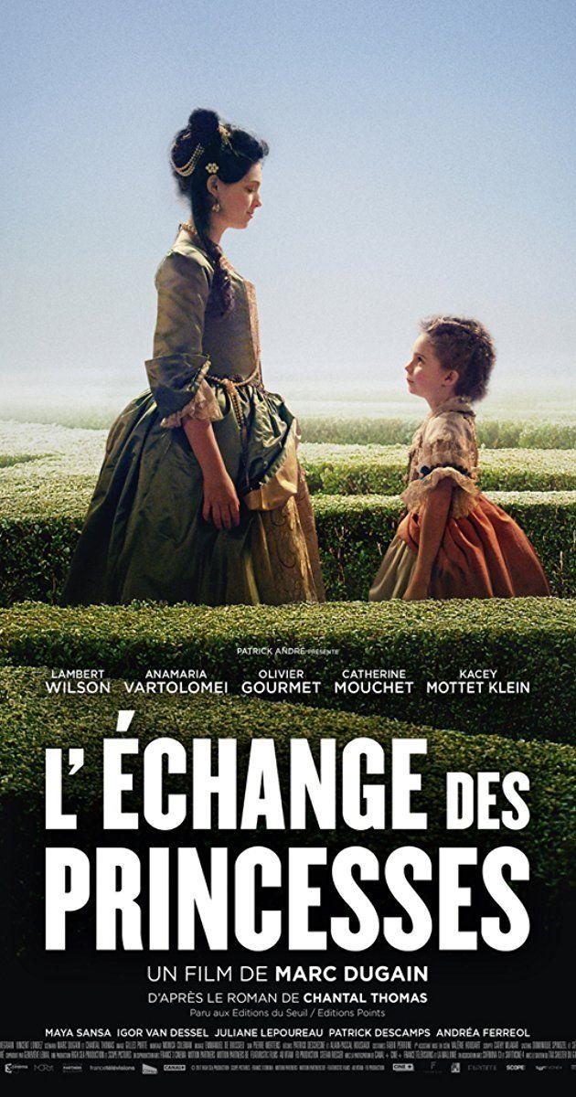 The Royal Exchange 2017 L Echange Des Princesses Film 2017 Film Movie Synopsis
