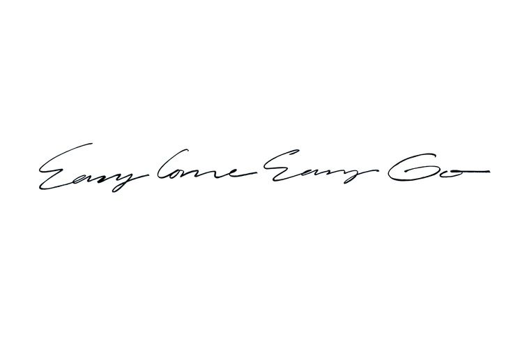 Easy come go calligraphy quote for making a tattoo