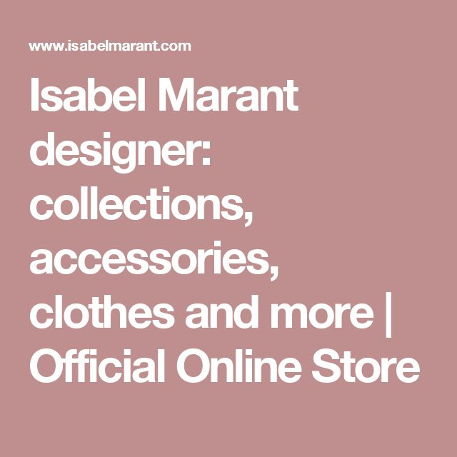 Isabel Marant designer: collections, accessories, clothes and more | Official Online Store