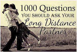 1000 questions you should ask your long distance partner