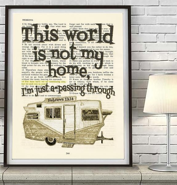 **This print does not come with the frame** This world is not my home- Hebrews 13:14 , Cute shasta rv camper This reproduction print of a highlighted King James