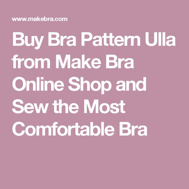 Buy Bra Pattern Ulla from Make Bra Online Shop and Sew the Most Comfortable Bra