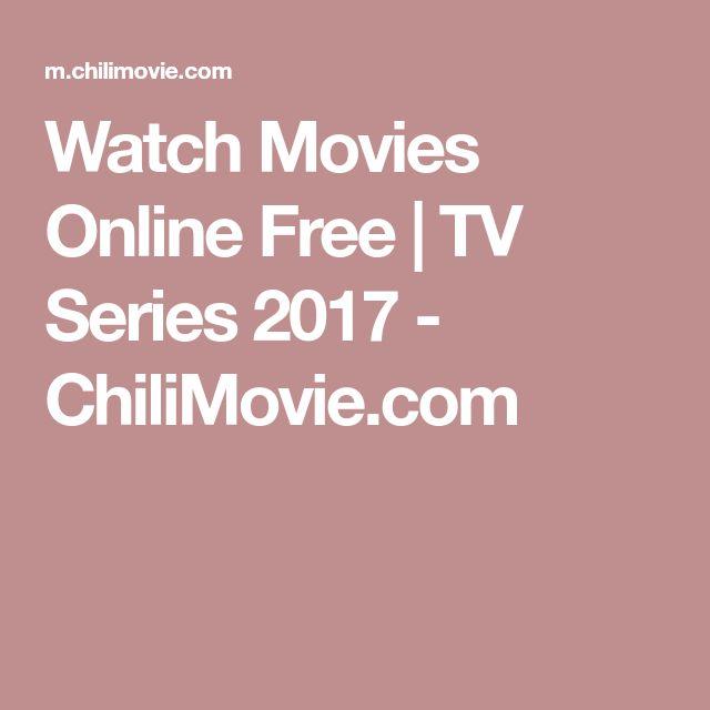 Watch Movies Online Free   TV Series 2017 - ChiliMovie.com
