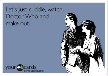 You know . . . yeah.Future Boyfriend, Perfect Boyfriend, Doctor Who, Date Nights, Sounds Perfect, Things To Do, Drink Wine