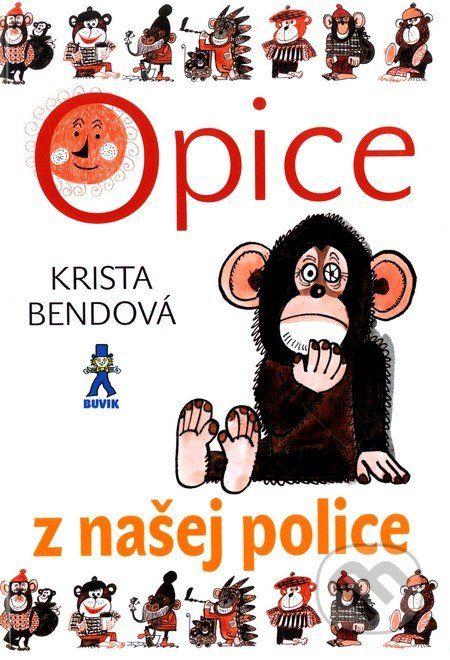 Opice z našej police (Krista Bendová)