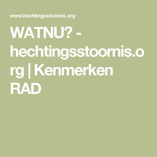 WATNU? - hechtingsstoornis.org |   Kenmerken RAD