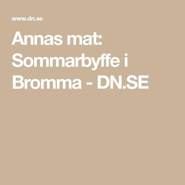 Annas mat: Sommarbyffe i Bromma - DN.SE