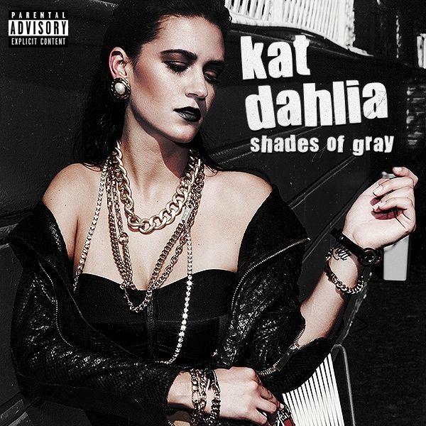 Kat Dahlia - Shades of Gray [Rey | 2013] | Kat Dahlia. | Pinterest