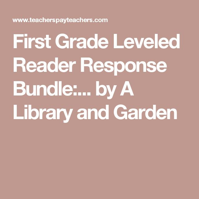 First Grade Leveled Reader Response Bundle:... by A Library and Garden