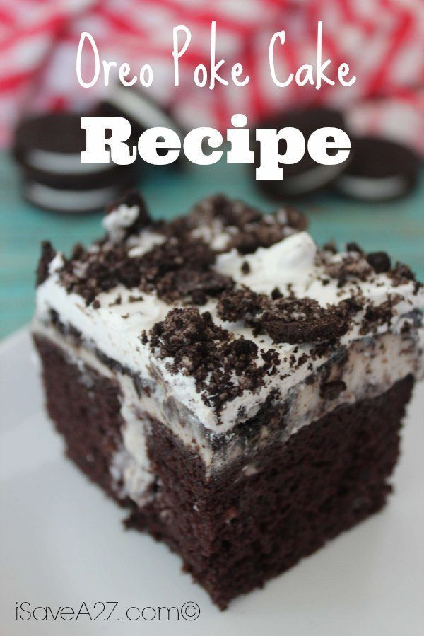 Oreo Poke Cake recipe to DIE FOR!!!  SO good!