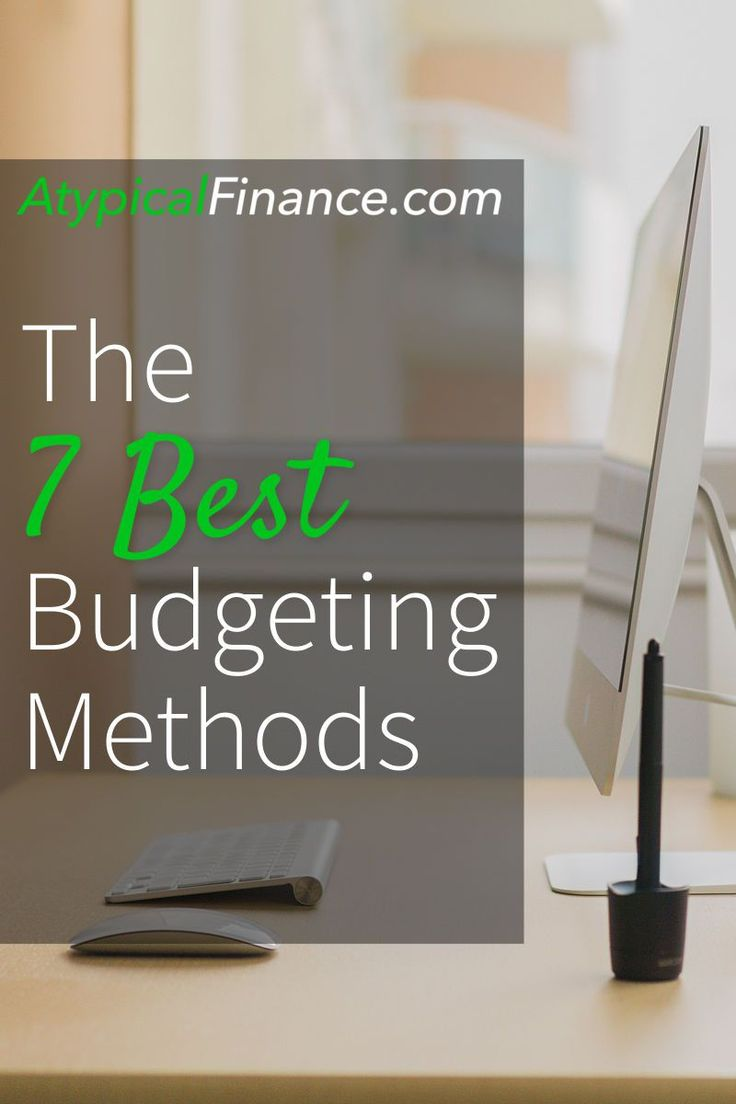 Budgeting shouldn't be so difficult. Here are the 7 best methods that you can use to create or revamp your budget.
