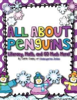 All About Penguins: Math, Literacy, and SO Much More! Amazing unit for kindergarten or first grade!!