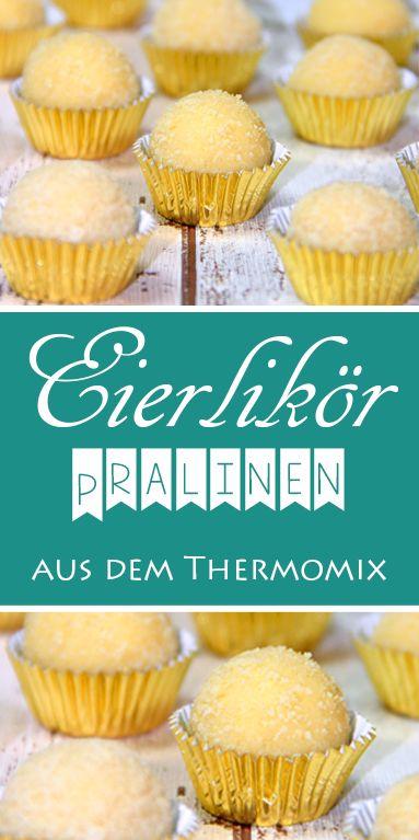 Eierlikör Pralinen – schnell und einfach mit dem Thermomix. Tolles Geschenk aus der Küche.