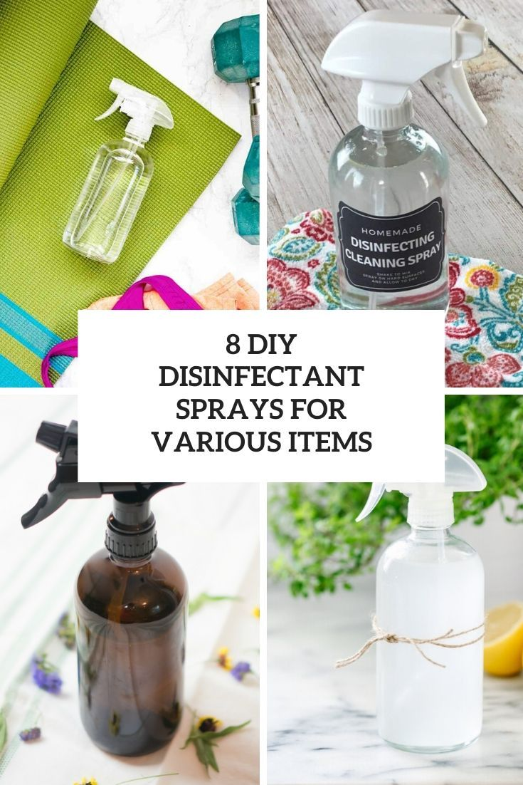 8 diy disinfectant sprays for various items cover in 2020