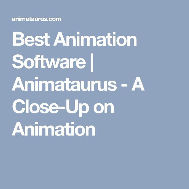 Best Animation Software | Animataurus - A Close-Up on Animation