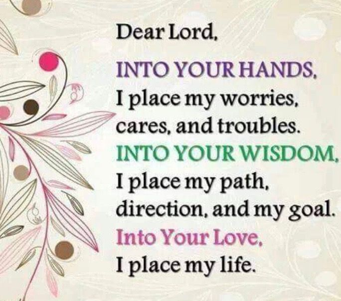 Into your hands Lord...