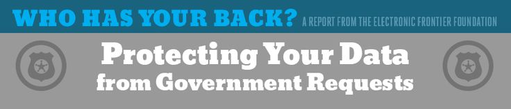 Who Has Your Back 2014: Protecting Your Data From Government Requests | Electronic Frontier Foundation