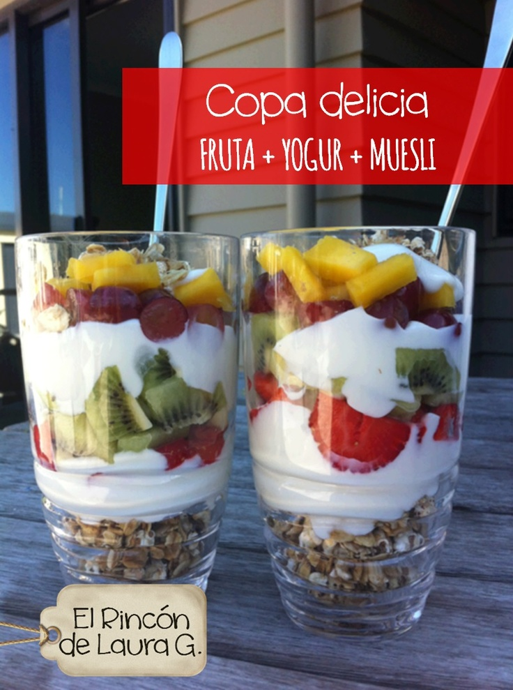 Copa Delicia: Yogur + Fruta + Muesli a capas...buenísima!