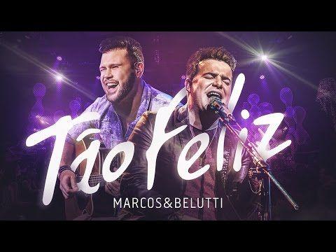 Marcos & Belutti - Tão Feliz | DVD Acústico Tão Feliz - YouTube