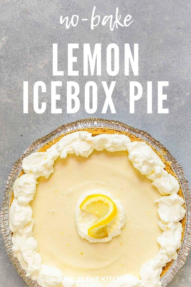 No Bake Lemon Icebox Pie Recipe 3 Ingredients Amy In The Kitchen Recipe Lemon Pie Recipe Southern Desserts Desserts