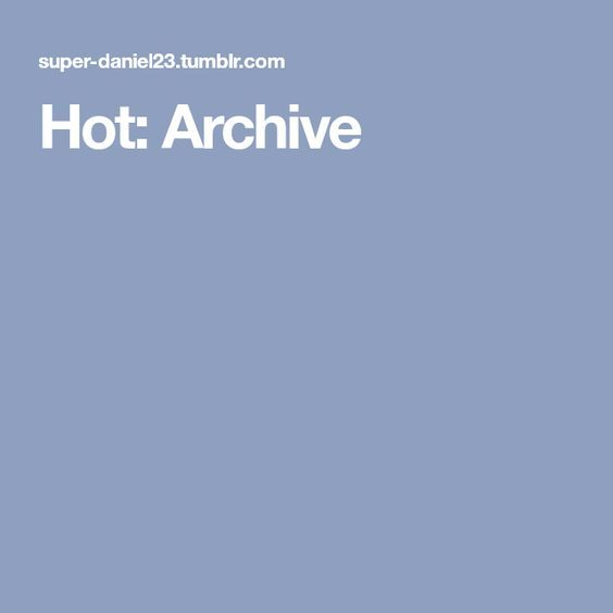 Hot: Archive