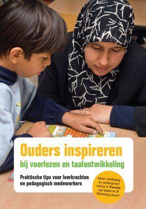Ouders inspireren bij voorlezen en taalontwikkeling : praktische tips voor leerkrachten en pedagogische medewerkers / Stichting Actief Ouderschap ; De Schoolschrijver ; SodaProductions.