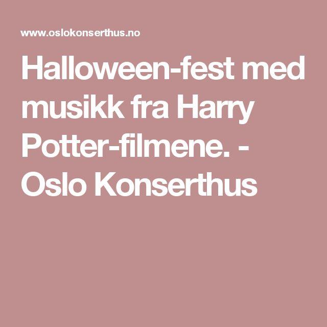 Halloween-fest med musikk fra Harry Potter-filmene. - Oslo Konserthus