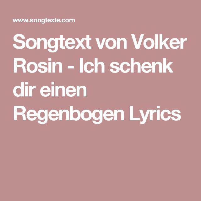 Songtext von Volker Rosin - Ich schenk dir einen Regenbogen Lyrics